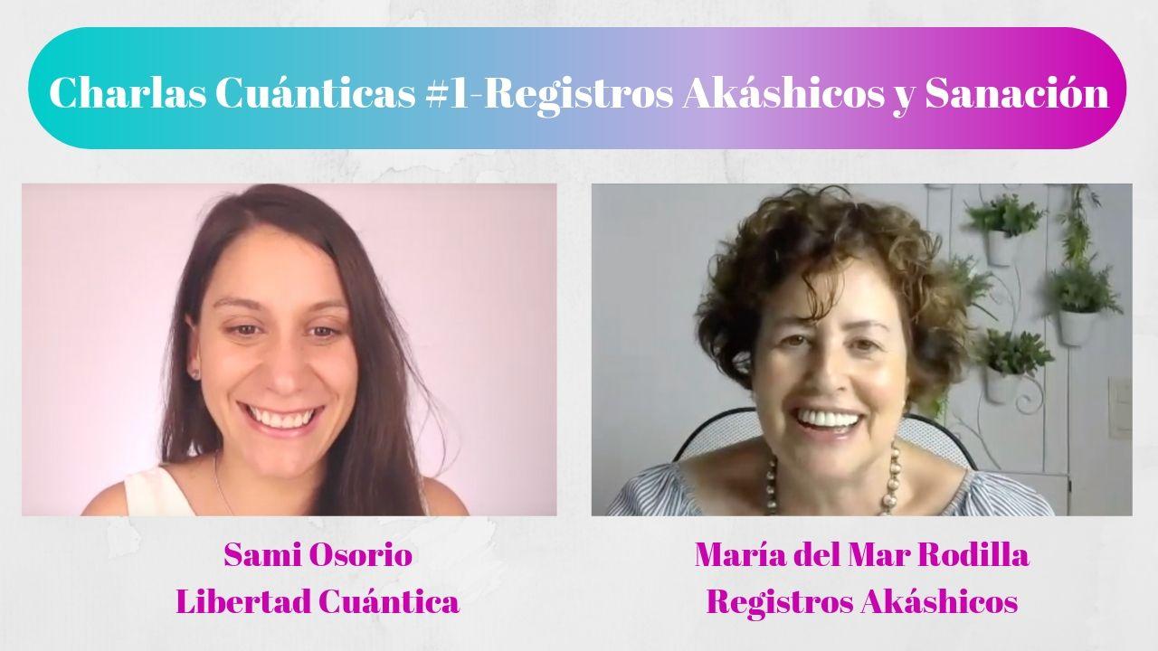 Charlas Cuánticas #1 Registros Akáshicos y Sanación con María del Mar Rodilla