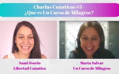 Qué es Un Curso de Milagros. Charlas Cuánticas #3 con Marta Salvat