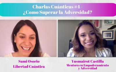 ¿Como Superar la Adversidad? Charlas Cuánticas #4 con Yusmairot Castilla