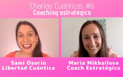 Coaching Estratégico – Charlas Cuánticas #6 con Maria Mikhailova